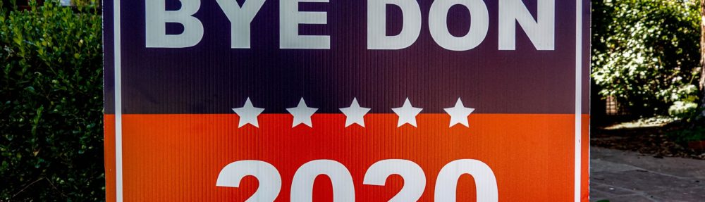 """Sign """"Bye Don 2020"""""""